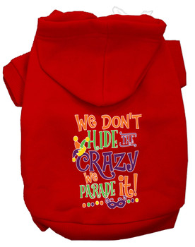 We Don't Hide The Crazy Screen Print Mardi Gras Dog Hoodie - Red