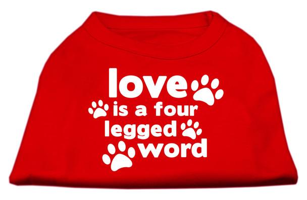 Love is a Four Leg Word Screen Print Dog Shirt / Tank - 8 Colors