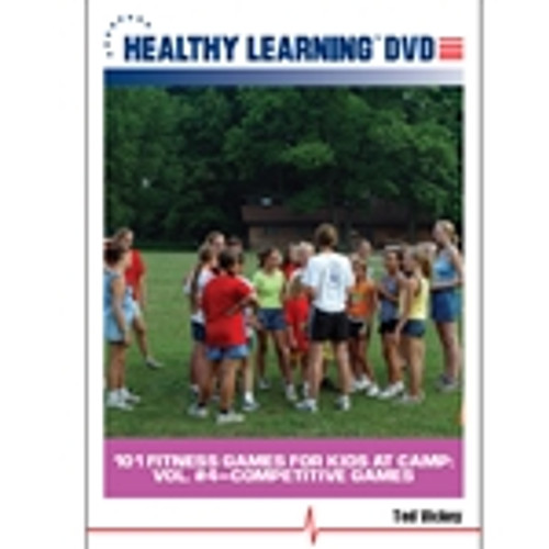 101 Fitness Games for Kids at Camp: Vol. #4-Competitive Games