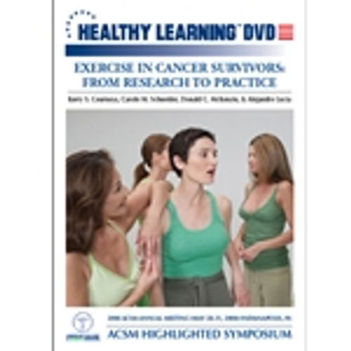 ACSM Highlighted Symposium-Exercise in Cancer Survivors: From Research to Practice