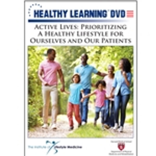 Active Lives: Prioritizing A Healthy Lifestyle for Ourselves and Our Patients