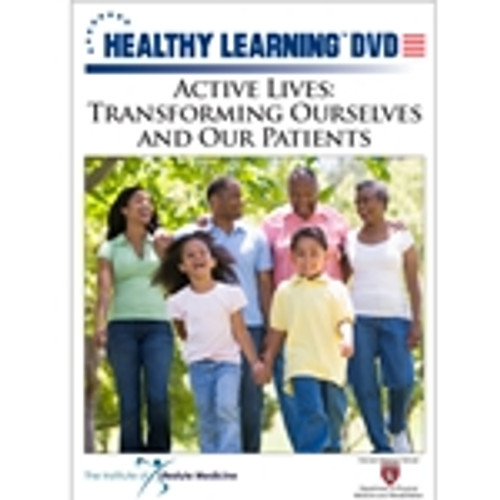Active Lives: Transforming Ourselves and Our Patients
