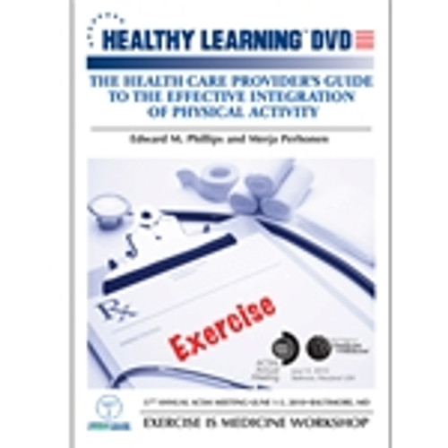 The Health Care Provider's Guide to the Effective Integration of Physical