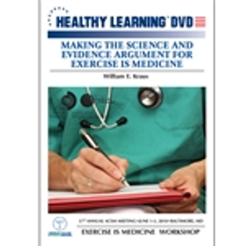 Making the Science and Evidence Argument for Exercise is Medicine