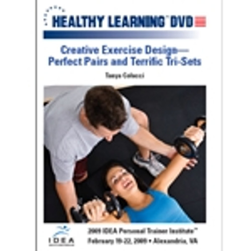 Creative Exercise Design-Perfect Pairs and Terrific Tri-Sets