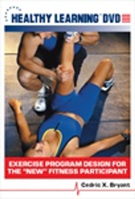 """Exercise Program Design for the """"New"""" Fitness Participant"""