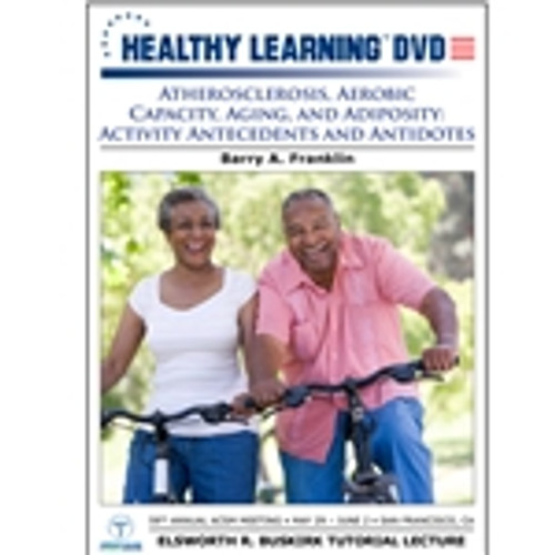 Atherosclerosis, Aerobic Capacity, Aging, and Adiposity: Activity Antecedents and Antidotes