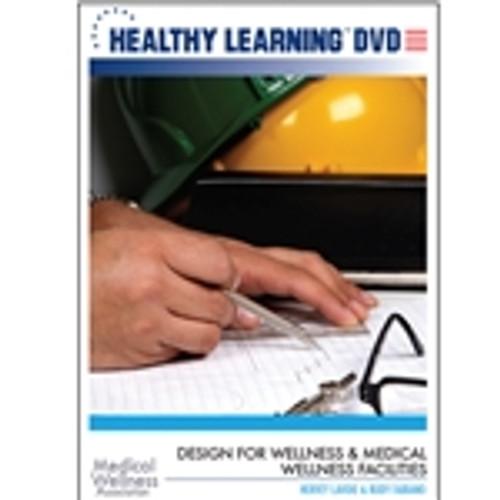 Design for Wellness & Medical Wellness Facilities