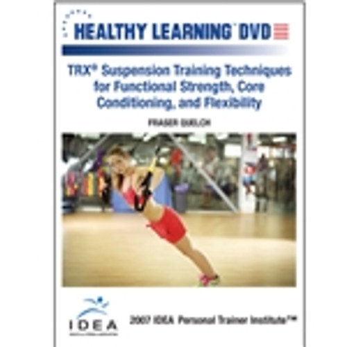 TRX® Suspension Training Techniques for Functional Strength, Core Conditioning, and Flexibility