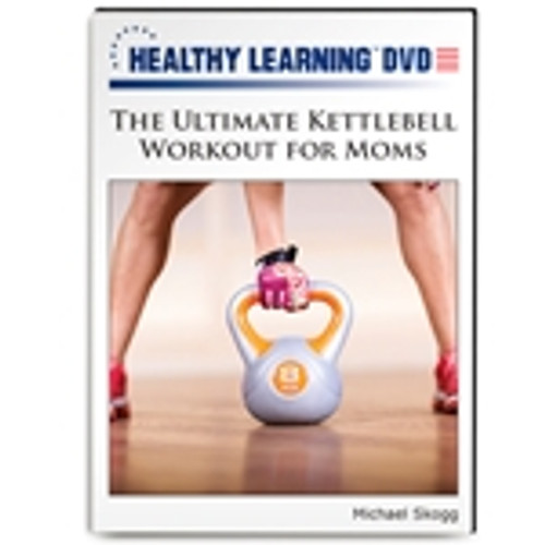 The Ultimate Kettlebell Workout for Moms