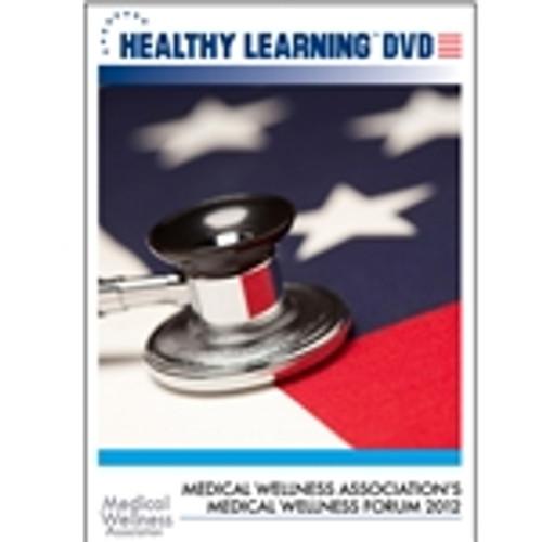 Medical Wellness Association`s Medical Wellness Forum 2012