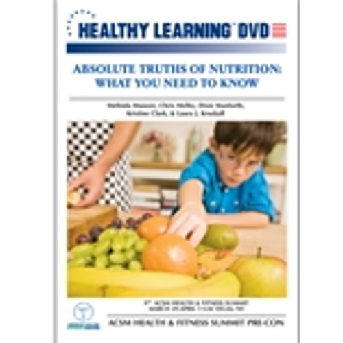 Absolute Truths of Nutrition: What You Need To Know