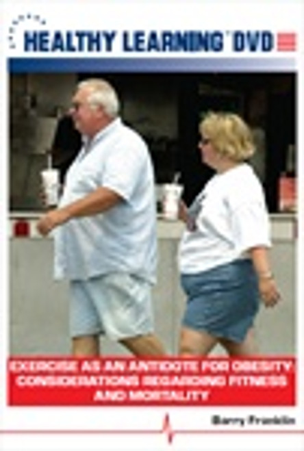 Exercise as an Antidote for Obesity: Considerations Regarding Fitness and Mortality