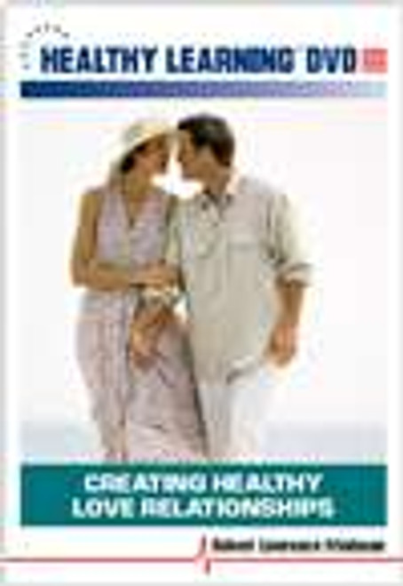 Creating Healthy Love Relationships