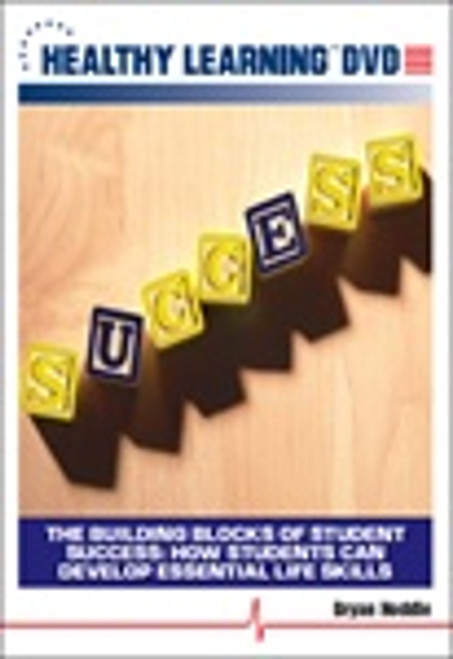 The Building Blocks of Student Success: How Students Can Develop Essential Life Skills