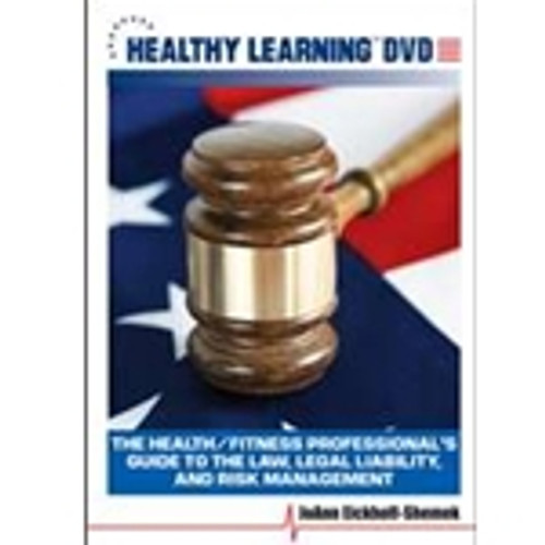 The Health/Fitness Professional`s Guide to the Law, Legal Liability, and Risk Management
