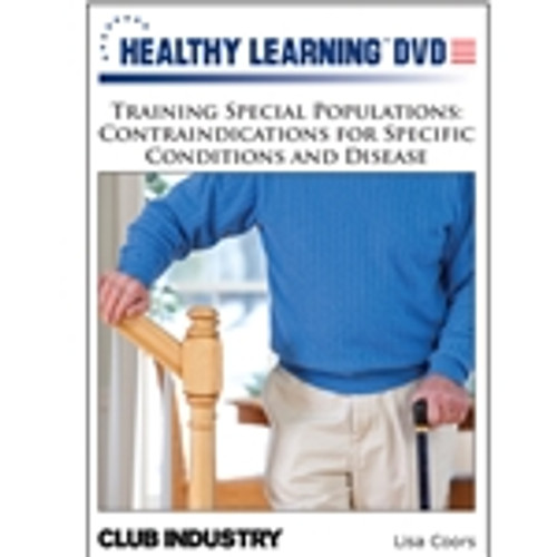 Training Special Populations: Contraindication for Specific Conditions and Disease