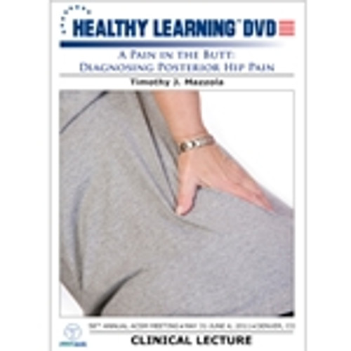 A Pain in the Butt: Diagnosing Posterior Hip Pain