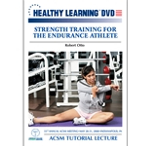 ACSM Tutorial Lecture-Strength Training for the Endurance Athlete