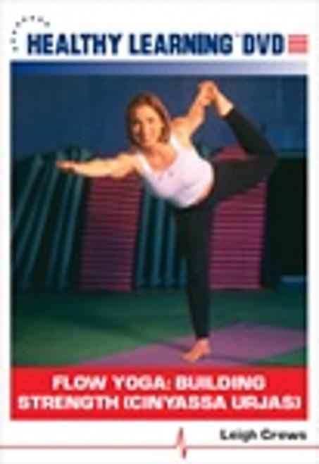 Flow Yoga: Building Strength (Cinyassa Urjas)
