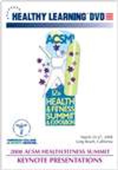 2008 ACSM Health/Fitness Summit Keynote Presentations