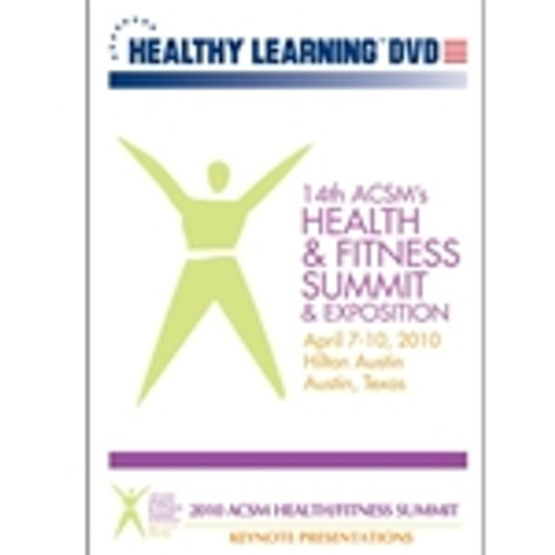 2010 ACSM Health and Fitness Summit - Keynote Presentations