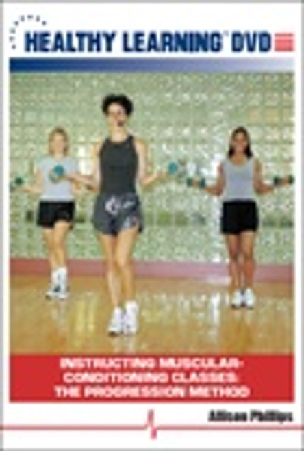Instructing Muscular-Conditioning Classes: The Progression Method