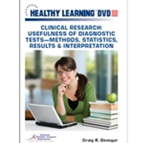 Clinical Research: Usefulness of Diagnostic Tests-Methods, Statistics, Results & Interpretation