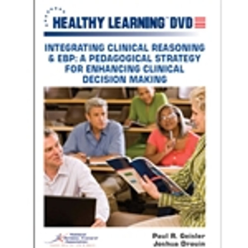 Integrating Clinical Reasoning & EBP: A Pedagogical Strategy for Enhancing Clinical Decision Making