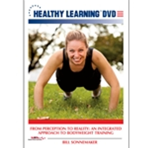 From Perception to Reality: An Integrated Approach to Bodyweight Training