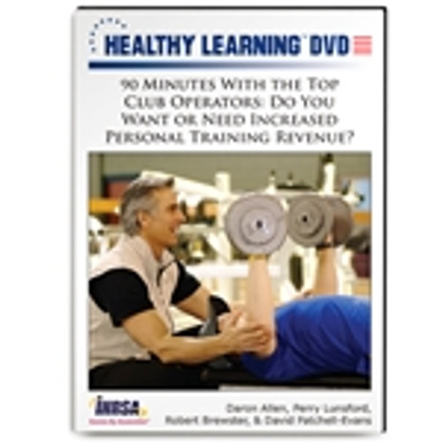 90 Minutes With the Top Club Operators: Do You Want or Need Increased Personal Training Revenue