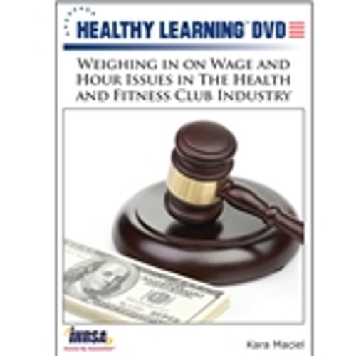 Weighing in on Wage and Hour Issues in The Health and Fitness Club Industry