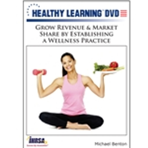 Grow Revenue & Market Share by Establishing a Wellness Practice