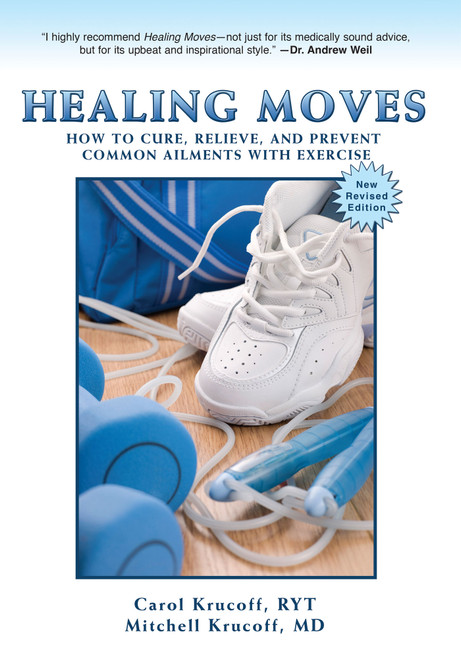 Healing Moves: How to Cure, Relieve, and Prevent Common Ailments With Exercise