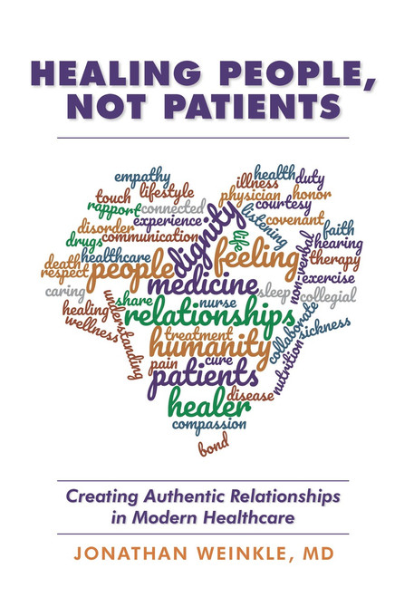 Healing People, Not Patients: Creating Authentic Relationships in Modern Healthcare