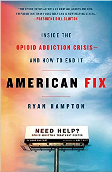American Fix: Inside the Opioid Addiction Crisis - and How to End It (Hardcover)