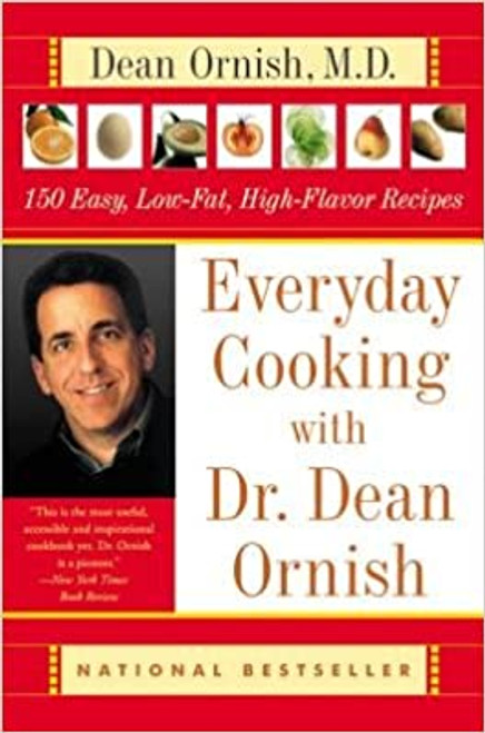 Everyday Cooking with Dr. Dean Ornish( 150 Easy Low-Fat High-Flavor Recipes) (Hardcover)