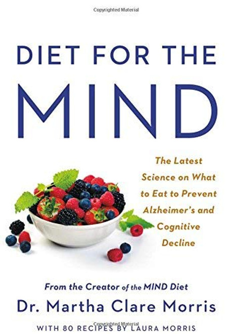 Diet for the MIND: The Latest Science on What to Eat to Prevent Alzheimer's and Cognitive Decline (Hardcover)