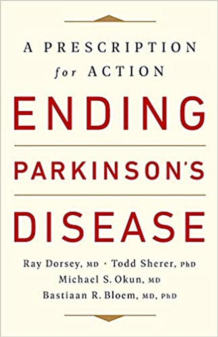 Ending Parkinson's Disease: A Prescription for Action