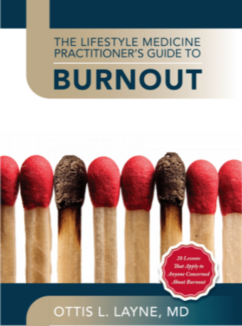 The Lifestyle Medicine Practitioner's Guide to Burnout