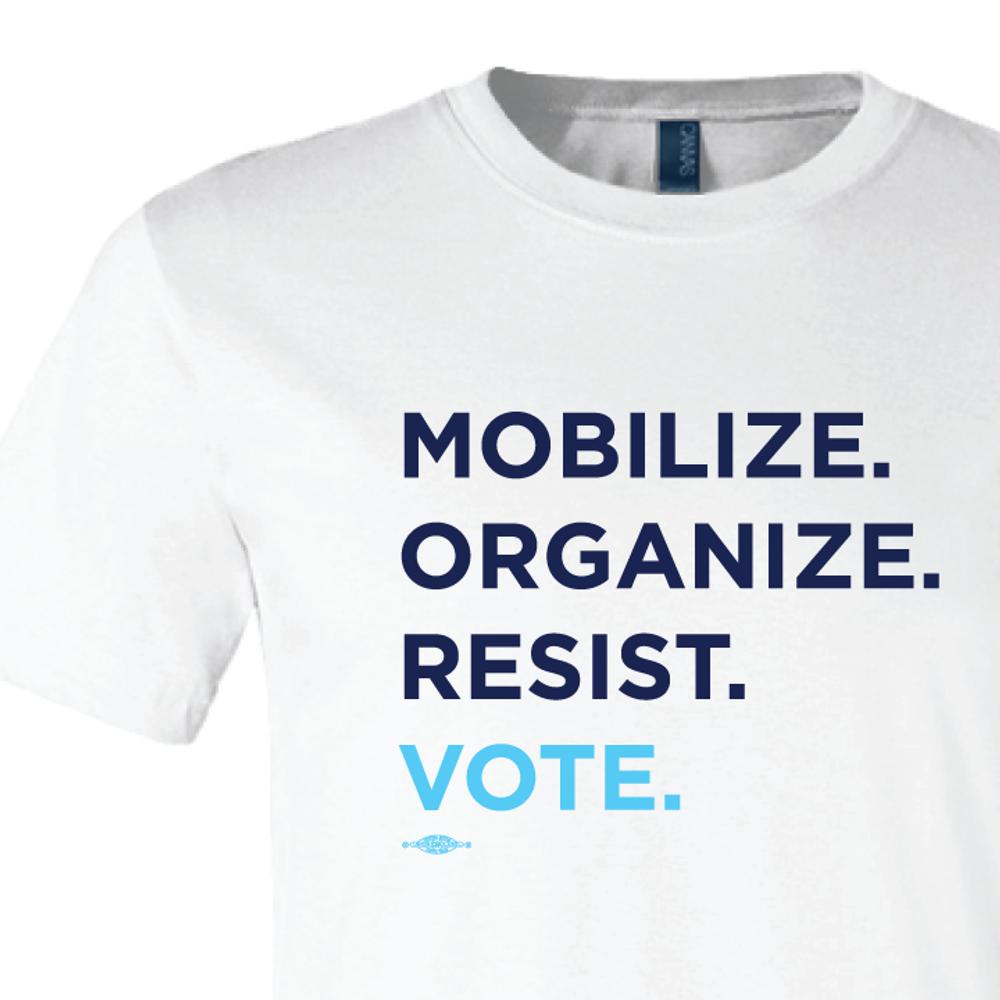Mobilize. Organize. Resist. Vote. (on White Tee)