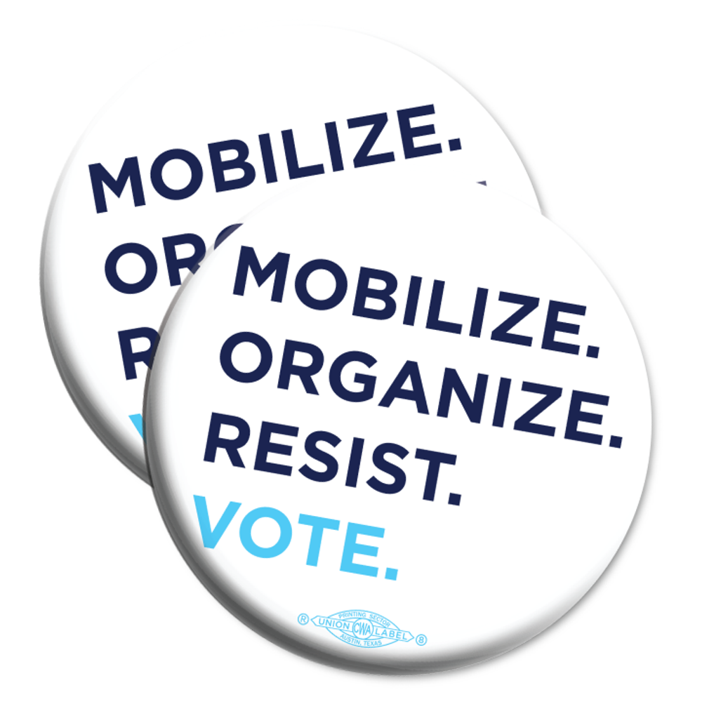 "Mobilize. Organize. Resist. Vote. (2.25"" Mylar Button -- Pack Of Two!)"