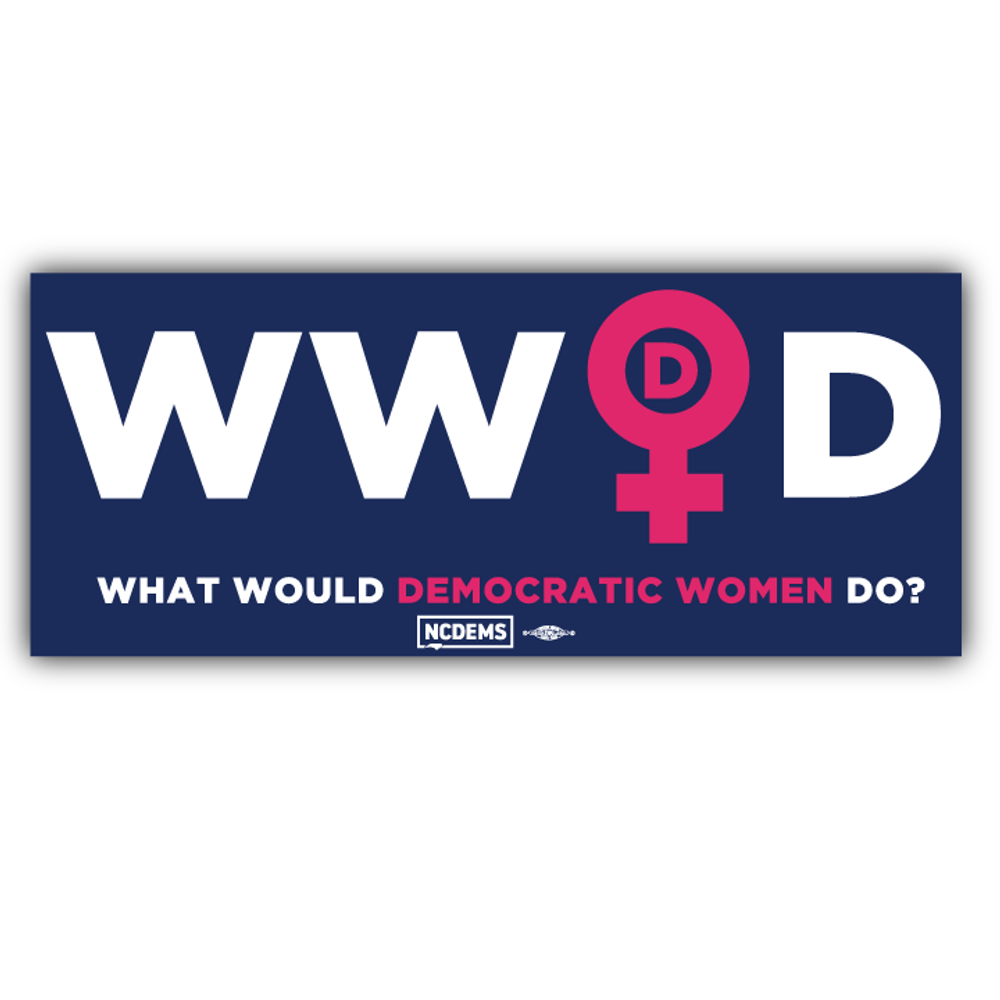 "What Would Democratic Women Do  (9"" x 3"" Vinyl Sticker -- Pack of Two!)"