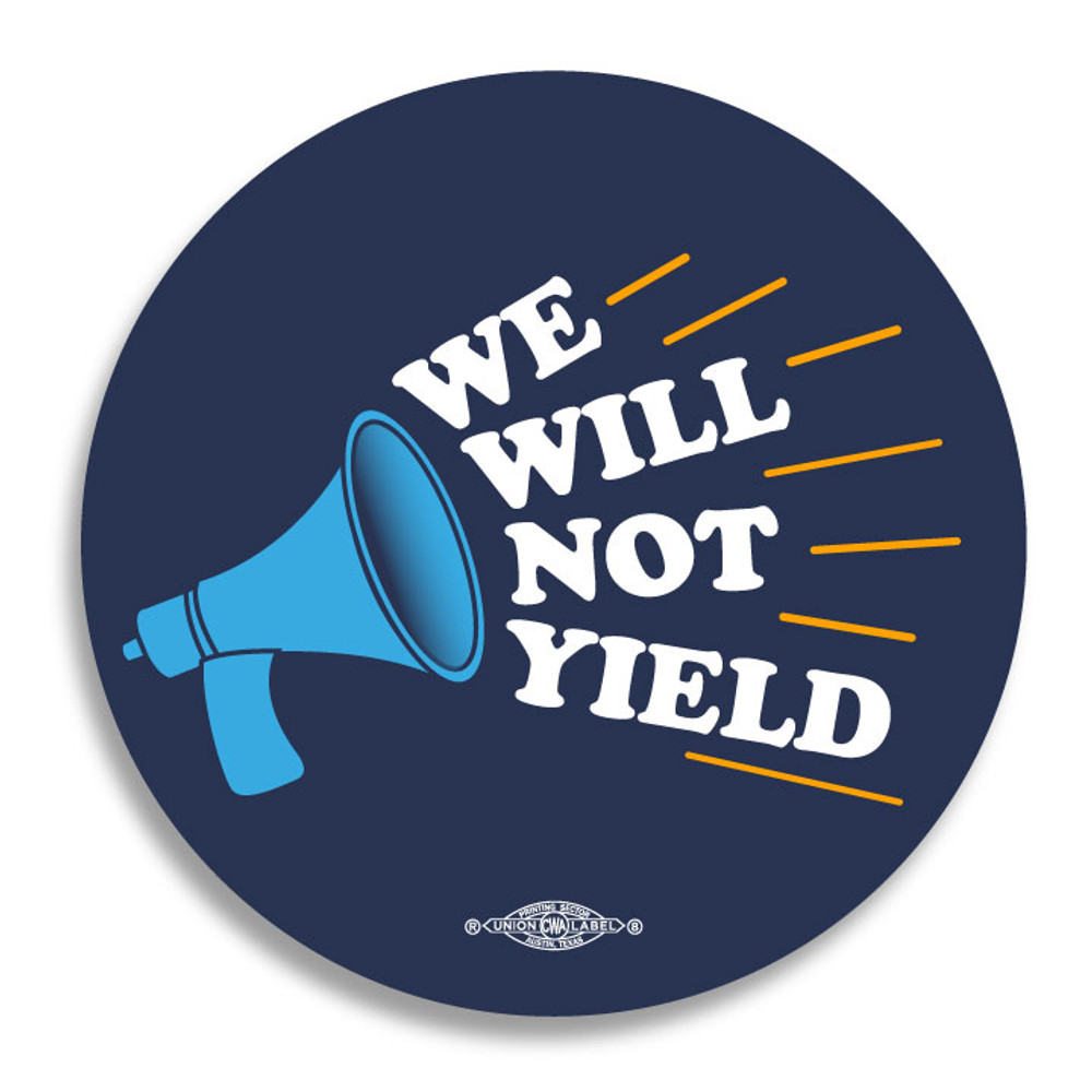 "We Will Not Yield (4"" x 4"" Vinyl Sticker -- Pack of Two!)"