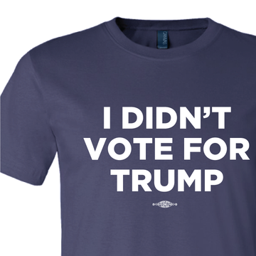 I Didn't Vote For Trump (on Navy Tee)