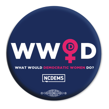 "What Would Democratic Women Do  (2.25"" Mylar Button -- Pack Of Two!)"