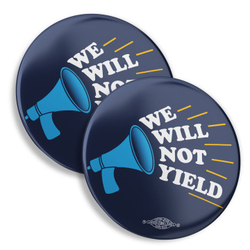 "We Will Not Yield (2.25"" Mylar Button -- Pack Of Two!)"