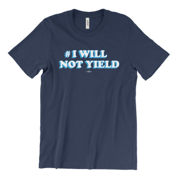 I Will Not Yield (Unisex Navy Tee)