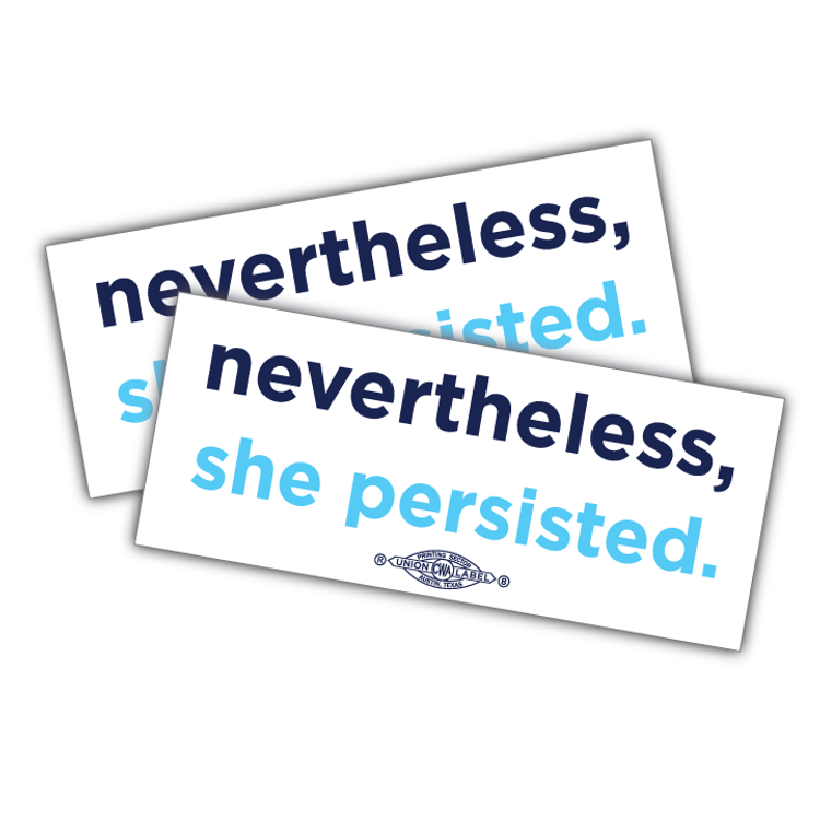 """Nevertheless, She Persisted (8"""" x 3"""" Vinyl Sticker -- Pack of Two!)"""