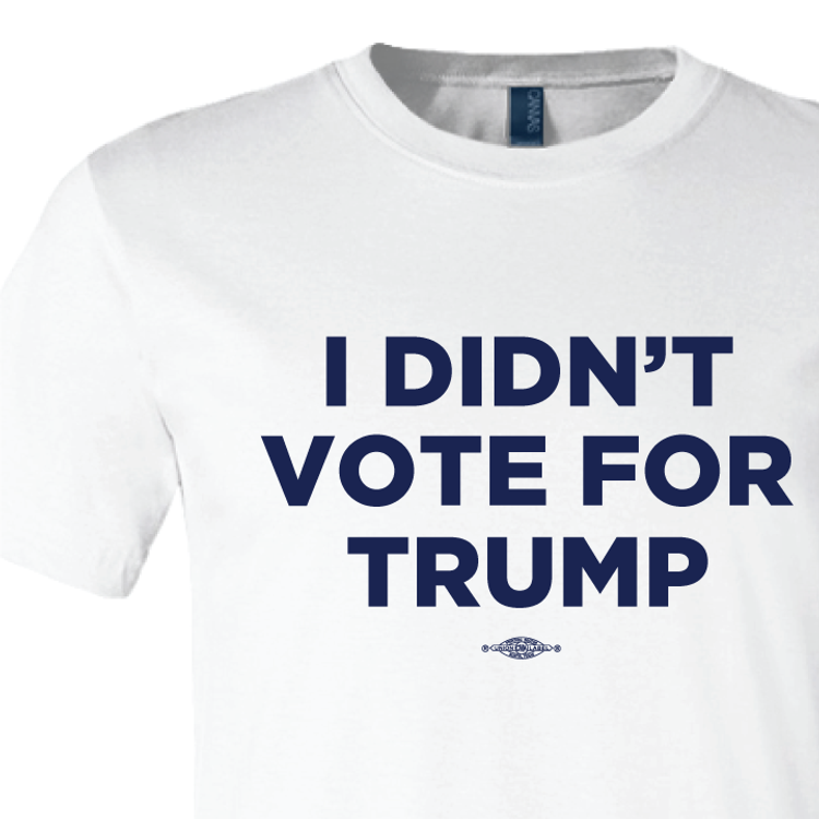 I Didn't Vote For Trump (on White Tee)